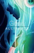 Gone [On Hiatus] by Alliana22