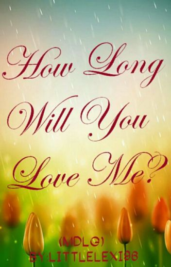 How Long Will You Love Me? (MDLG)
