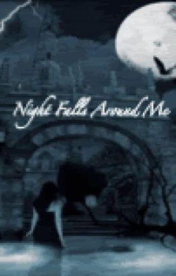 Night Falls Around Me (On Hold)
