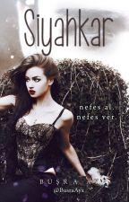 Siyahkar by BusraAyx
