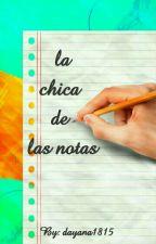 la chica de las notas [Editando] by dayana1815