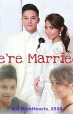 We're Married ( KathNiel ) by BlueHearts_2526