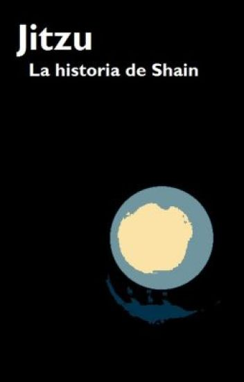 Jitzu, La historia de Shain