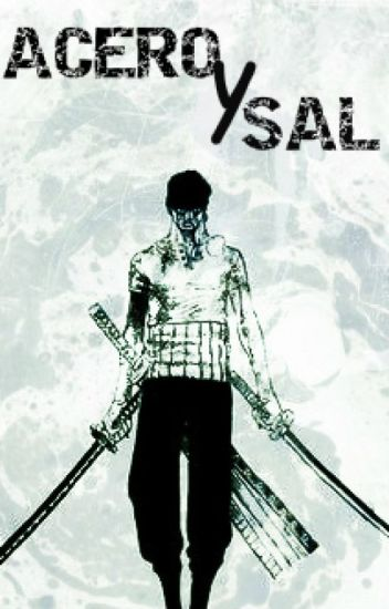 Acero y sal [One Piece. ZoroxReader]