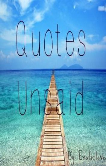 Quotes Unsaid