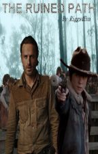The Ruined Path -- Remake (Carl Grimes Gay Fanfiction) by Riggs4Eva