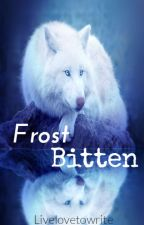 Frostbitten by livelovetowrite
