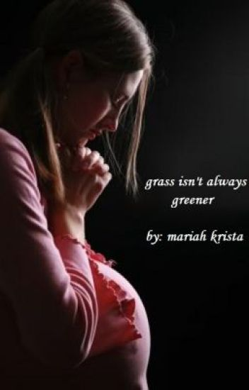 grass isn't always greener.