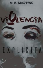 Violência Explícita by projeto6elemento