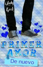 Primer amor [C&T #2] by iLadyGeek