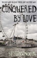 Conquered By Love by Stylinson0094