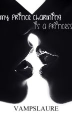 My prince charming is a princess by Vampslaure