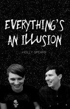 Everything's An Illusion // Phan by hollyyspears