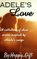 ADELE'S LOVE. by Happy_gift