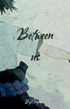 Between Us by riyadesu