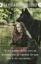 ~La vida con un lobo~      [EDITANDO] by Isabeltrebol