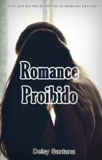 Romance Proibido by DeisySantana5