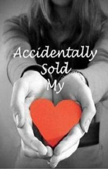 Accidentally Sold My Heart