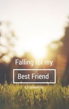 Falling for my Best Friend by SamanthaBallast