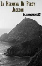 La hermana de Percy Jackson (ARREGLANDO) by dannysanchez22