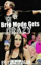 Brie Mode Gets Crazy by ayyeitsrigo