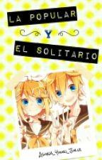 La popular y el solitario (Rinxlen) [En edición] by Asuna_Yuli