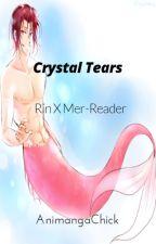 Crystal Tears(Rin Matsuoka x Mer-reader) by feelgoodincorprated