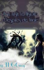 Hush hush: La historia después de Finale by THGGrey
