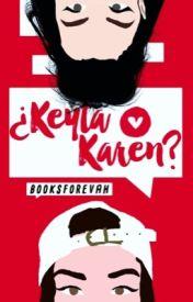 ¿Keyla o Karen?