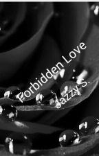Forbidden Love (Lesbian) by JazzyS1232