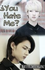 ¿You Hate Me?【JUNHAO | SEVENTEEN】 by NattyKimVengenz