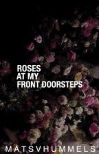 Roses at my front door steps|Thomas Müller| by matsvhummels