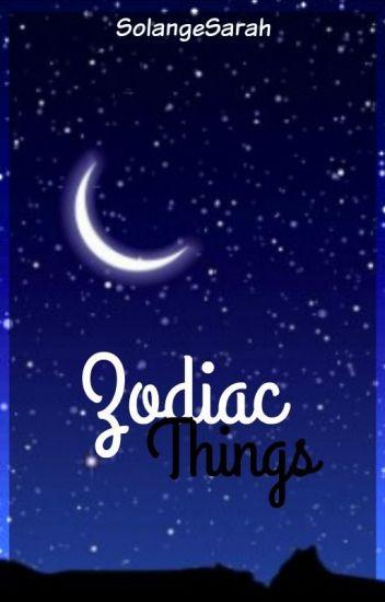 Zodiac things