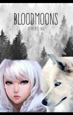 Les Bloodmoons by imparfaite-girl