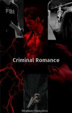 Criminal Romance 》Postada em 2015/2016 《 by Steph_Stylinson1D