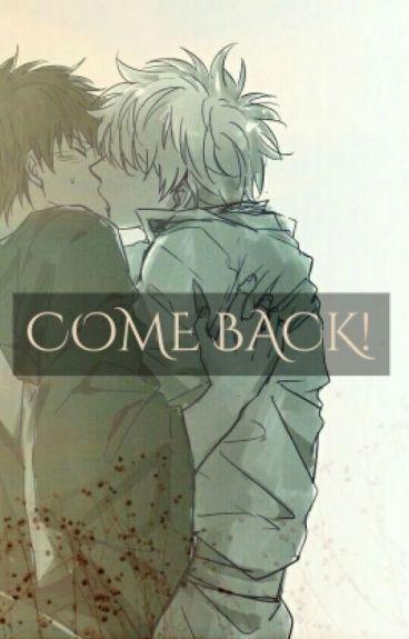 Come BACK! (Yaoi)