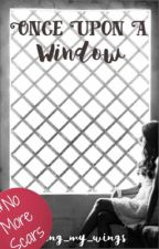 once upon a window by using_my_wings