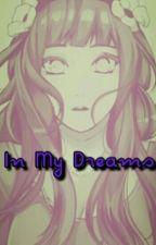 In My Dreams - N.H by Lokinha_Do_Deserto