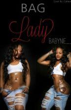 Bag Lady:(Book One) by Babynie__