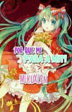 ¡¿Por qué me pasa a mi?! MikuxLen by Lovevocaloidx100pre