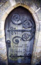 Behind The Wooden Door by snowelles
