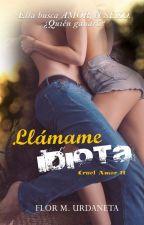 Llámame Idiota by FlorUrdaneta