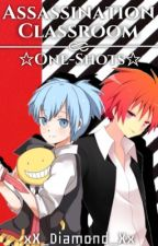 ☆Assassination Classroom One-Shots☆ by xX_Diamond_Xx