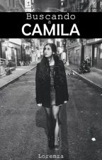 Buscando a Camila (Camren) by LoremzaBolua