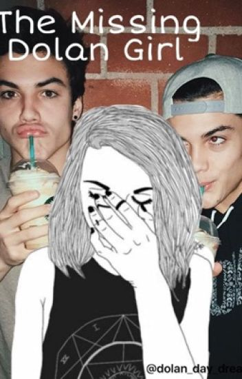 The Missing Dolan Girl | Dolan twin Fanfiction|