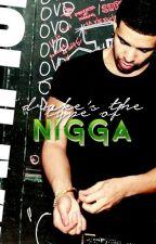 Drake's the type of nigga by DRAKEIT