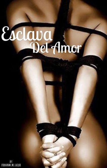 Esclava del amor (Erotica)