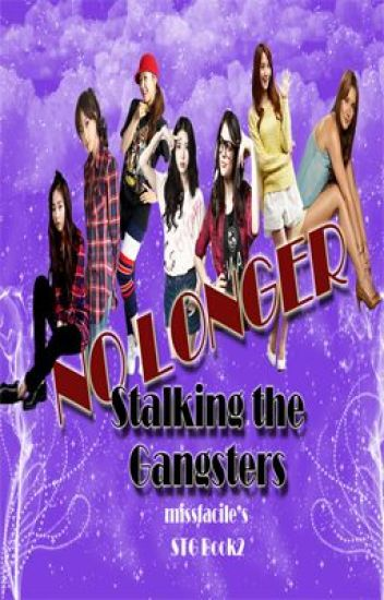 No Longer Stalking the Gangsters [STG Book 2]