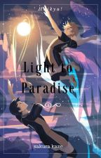 Haikyu!! Light to Paradise by SakuraKashimashi