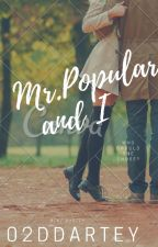 Mr.Popular and I (Slow Updates) by 02ddartey
